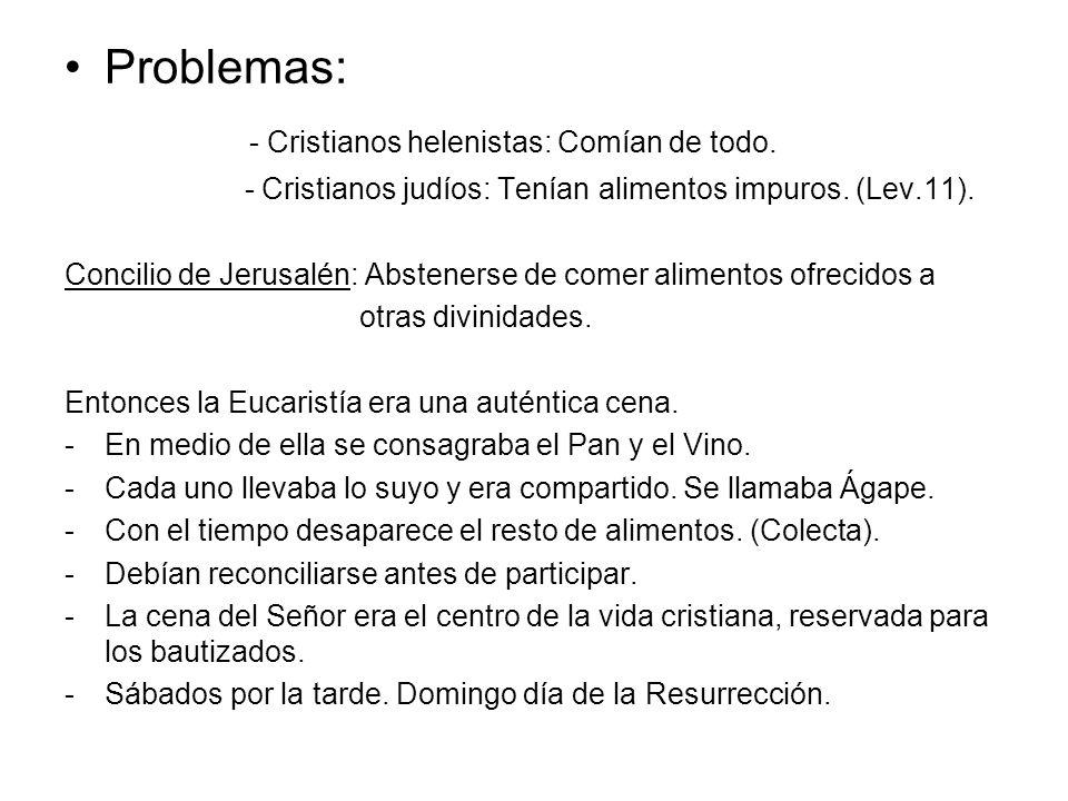 - Cristianos helenistas: Comían de todo.