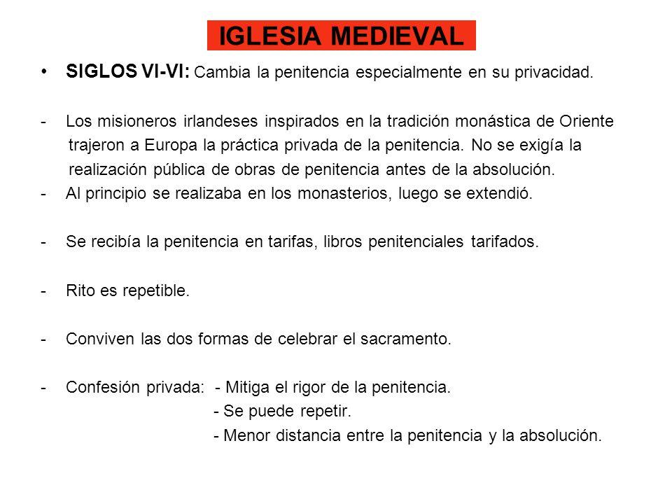 IGLESIA MEDIEVAL SIGLOS VI-VI: Cambia la penitencia especialmente en su privacidad.
