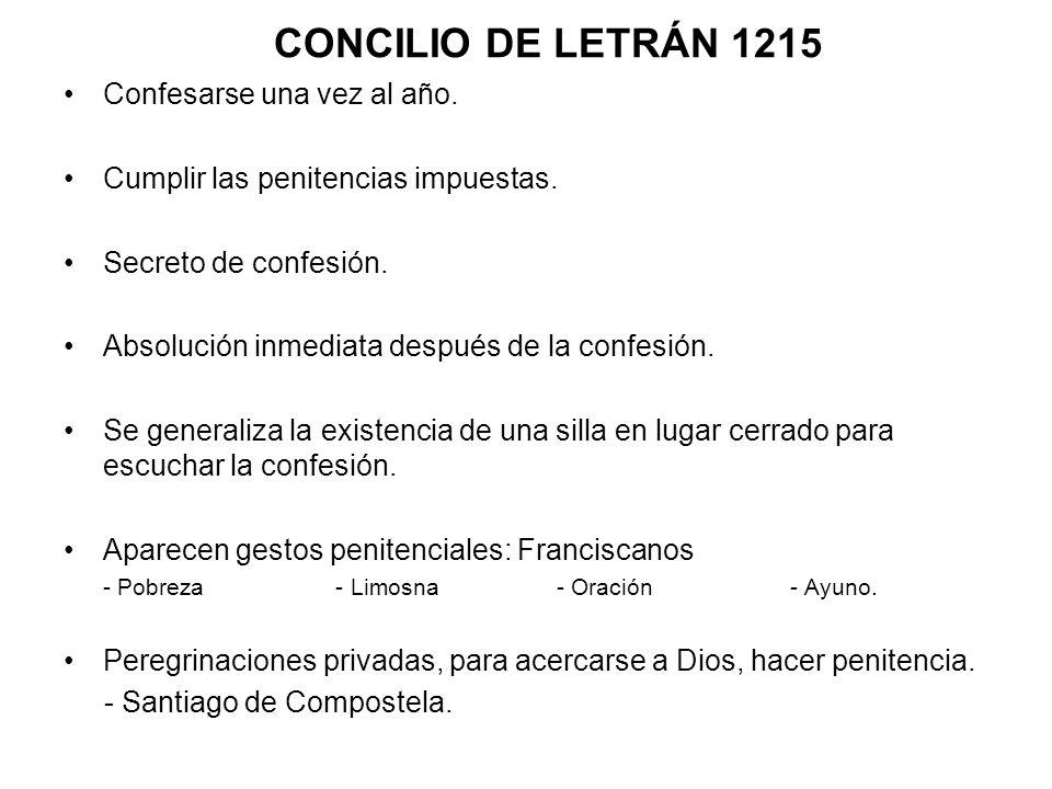 CONCILIO DE LETRÁN 1215 Confesarse una vez al año.