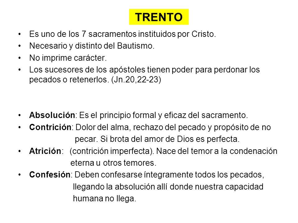 TRENTO Es uno de los 7 sacramentos instituidos por Cristo.