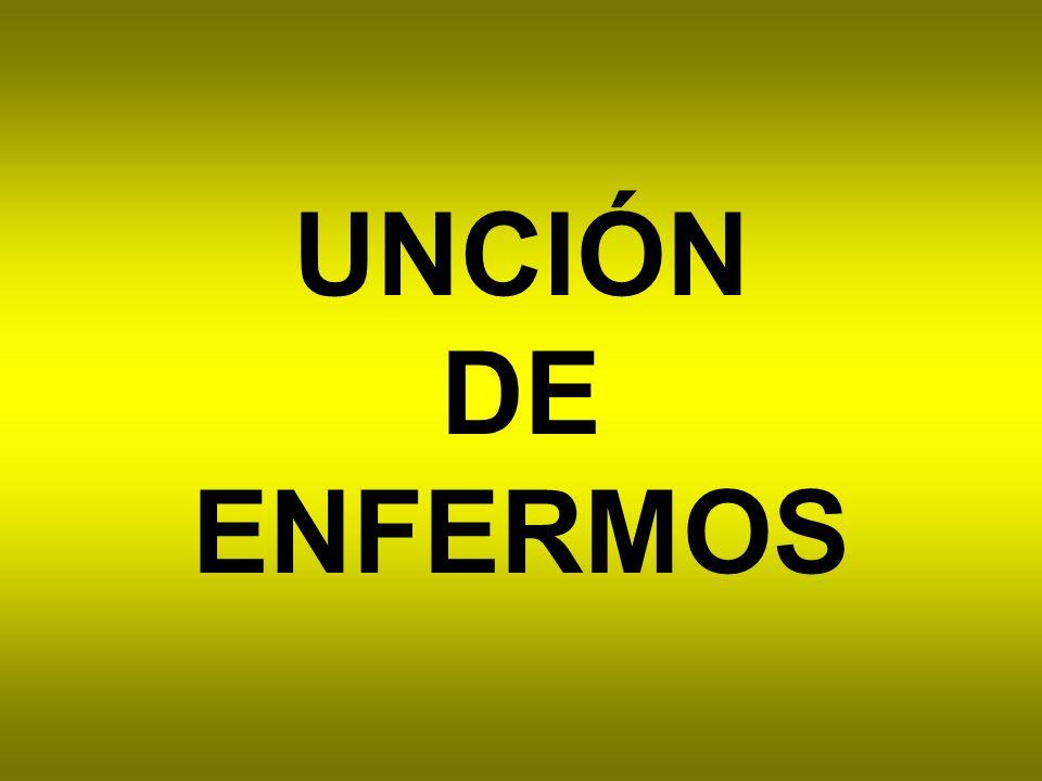 UNCIÓN DE ENFERMOS