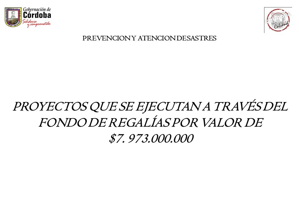 PROYECTOS QUE SE EJECUTAN A TRAVÉS DEL FONDO DE REGALÍAS POR VALOR DE