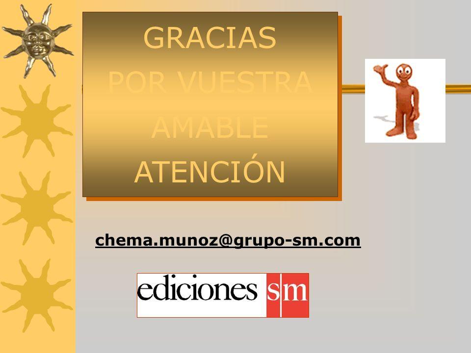 GRACIAS POR VUESTRA AMABLE ATENCIÓN chema.munoz@grupo-sm.com