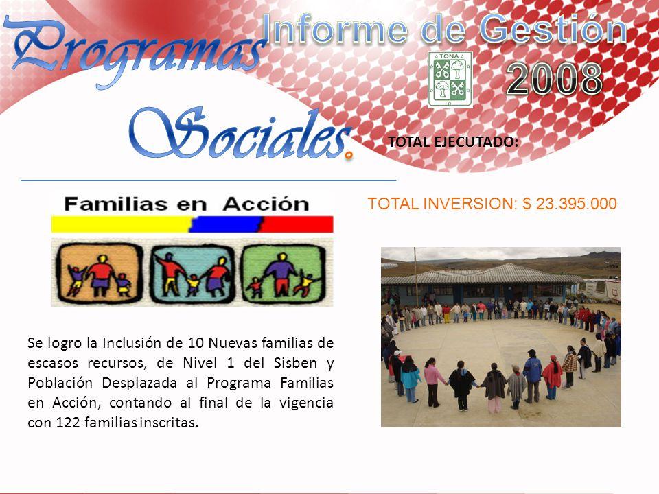Programas Sociales. Informe de Gestión 2008 TOTAL EJECUTADO: