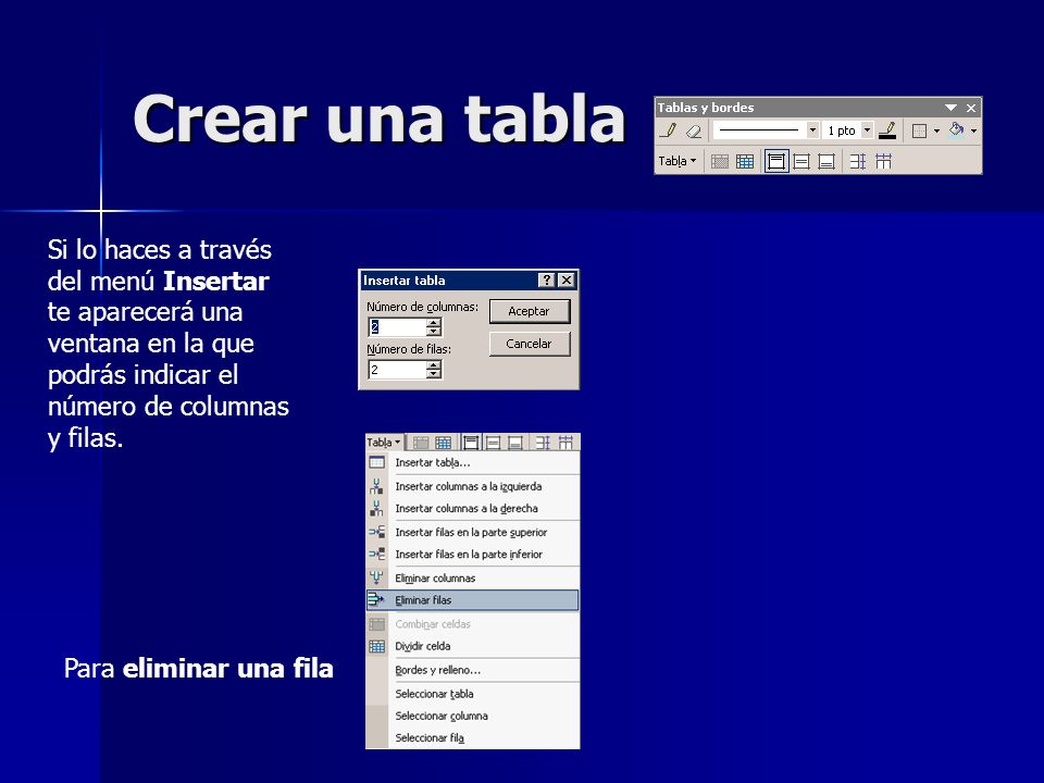 Crear una tablaSi lo haces a través del menú Insertar te aparecerá una ventana en la que podrás indicar el número de columnas y filas.