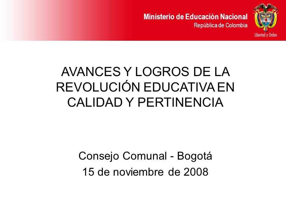 AVANCES Y LOGROS DE LA REVOLUCIÓN EDUCATIVA EN CALIDAD Y PERTINENCIA