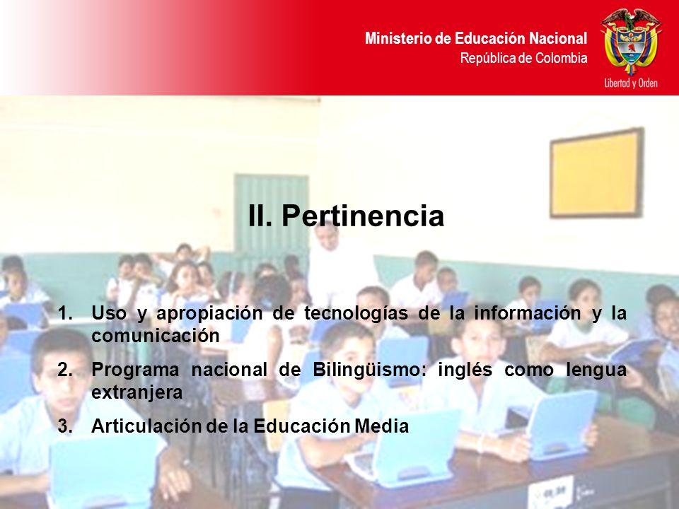 II. Pertinencia Uso y apropiación de tecnologías de la información y la comunicación.