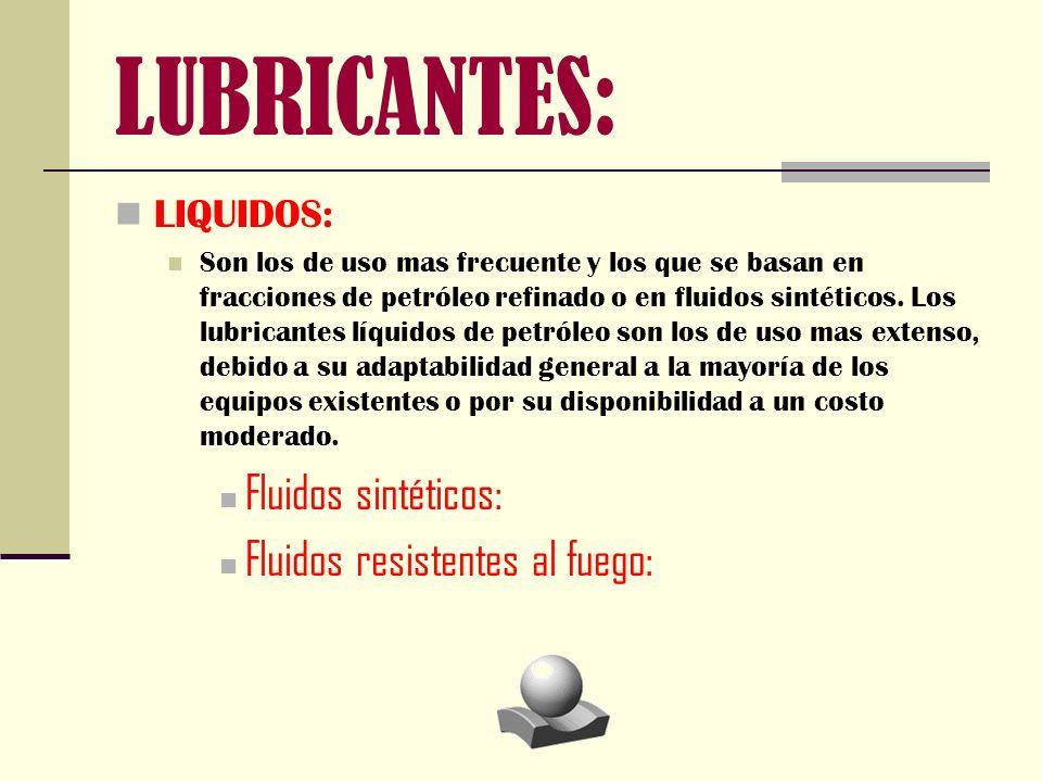 LUBRICANTES: Fluidos sintéticos: Fluidos resistentes al fuego: