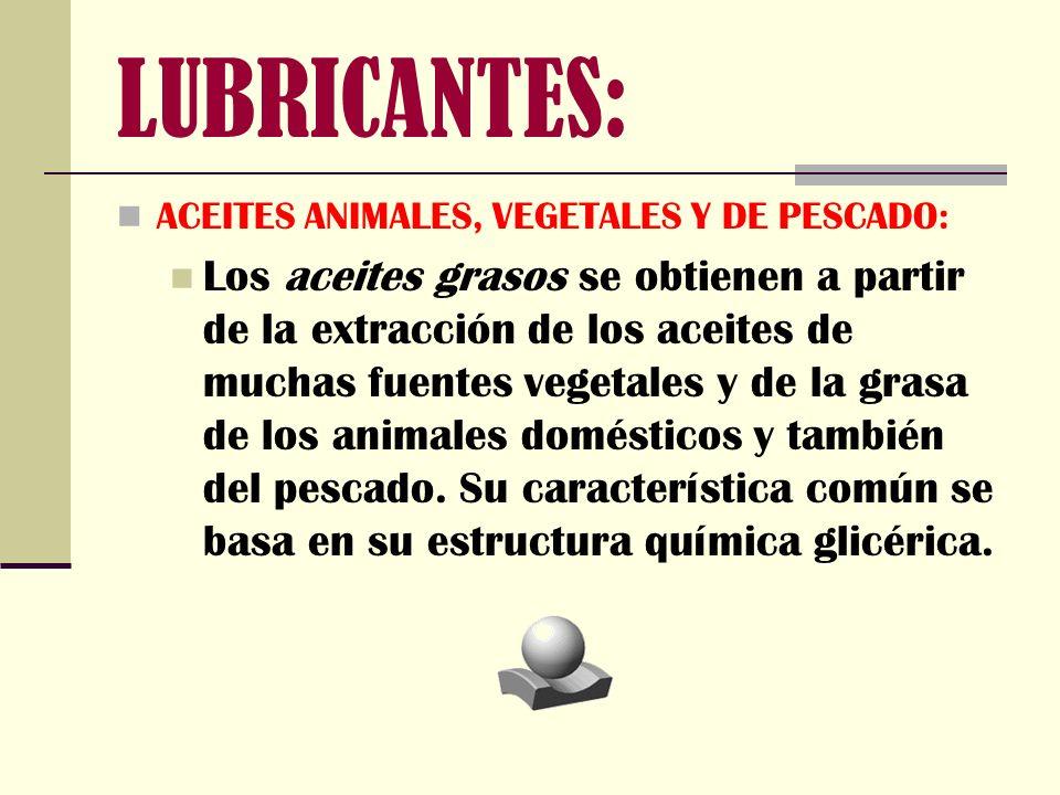 LUBRICANTES: ACEITES ANIMALES, VEGETALES Y DE PESCADO: