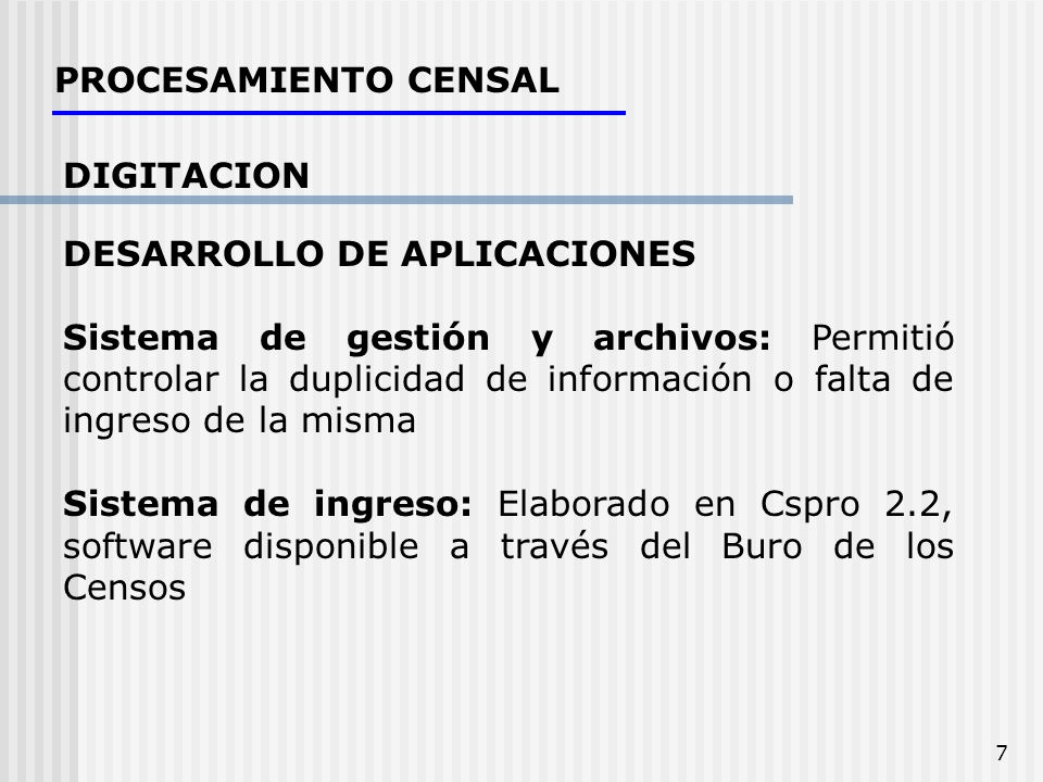 PROCESAMIENTO CENSAL DIGITACION. DESARROLLO DE APLICACIONES.