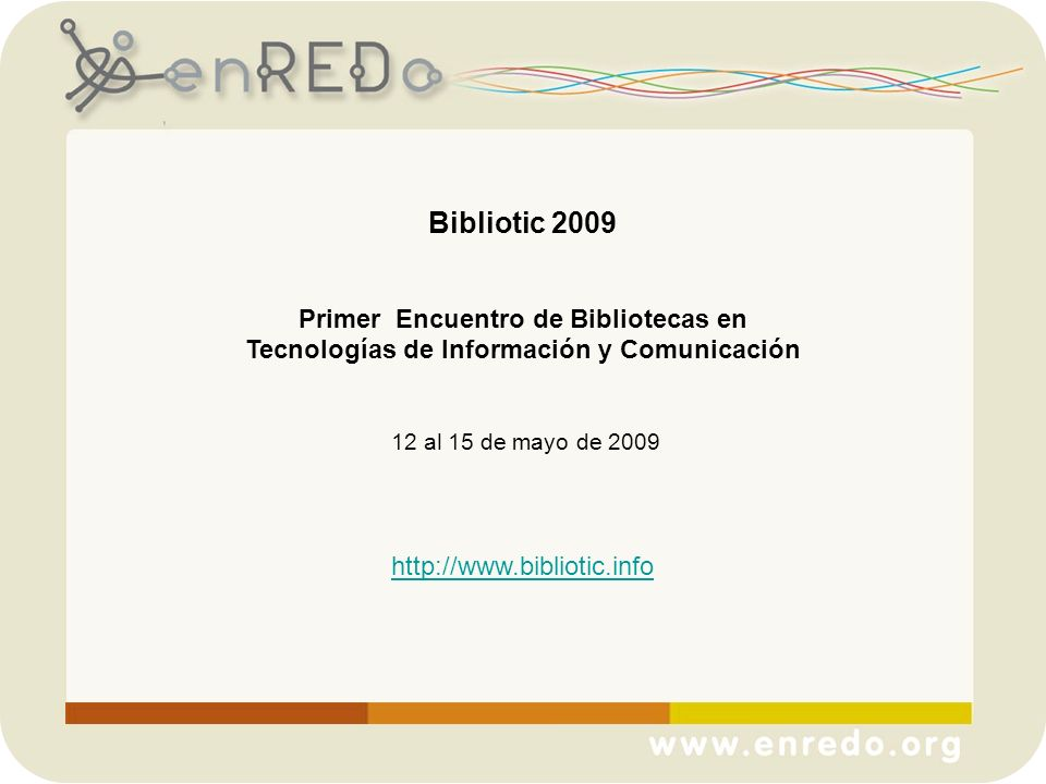 Bibliotic 2009 Primer Encuentro de Bibliotecas en
