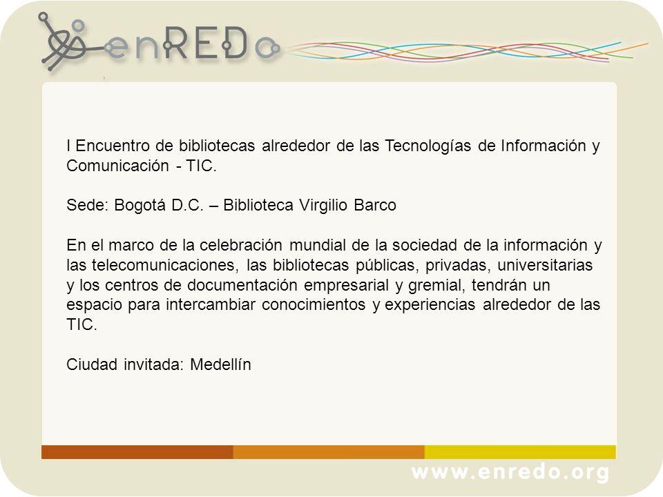 I Encuentro de bibliotecas alrededor de las Tecnologías de Información y Comunicación - TIC.