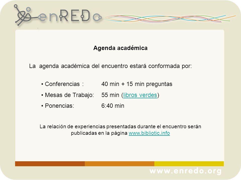 La agenda académica del encuentro estará conformada por: