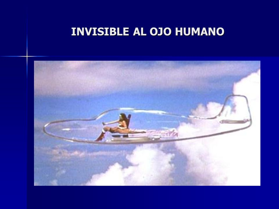 INVISIBLE AL OJO HUMANO