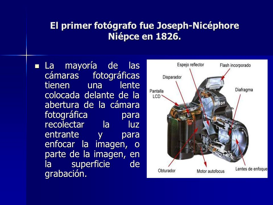El primer fotógrafo fue Joseph-Nicéphore Niépce en 1826.