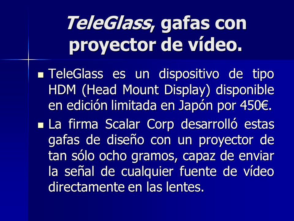 TeleGlass, gafas con proyector de vídeo.