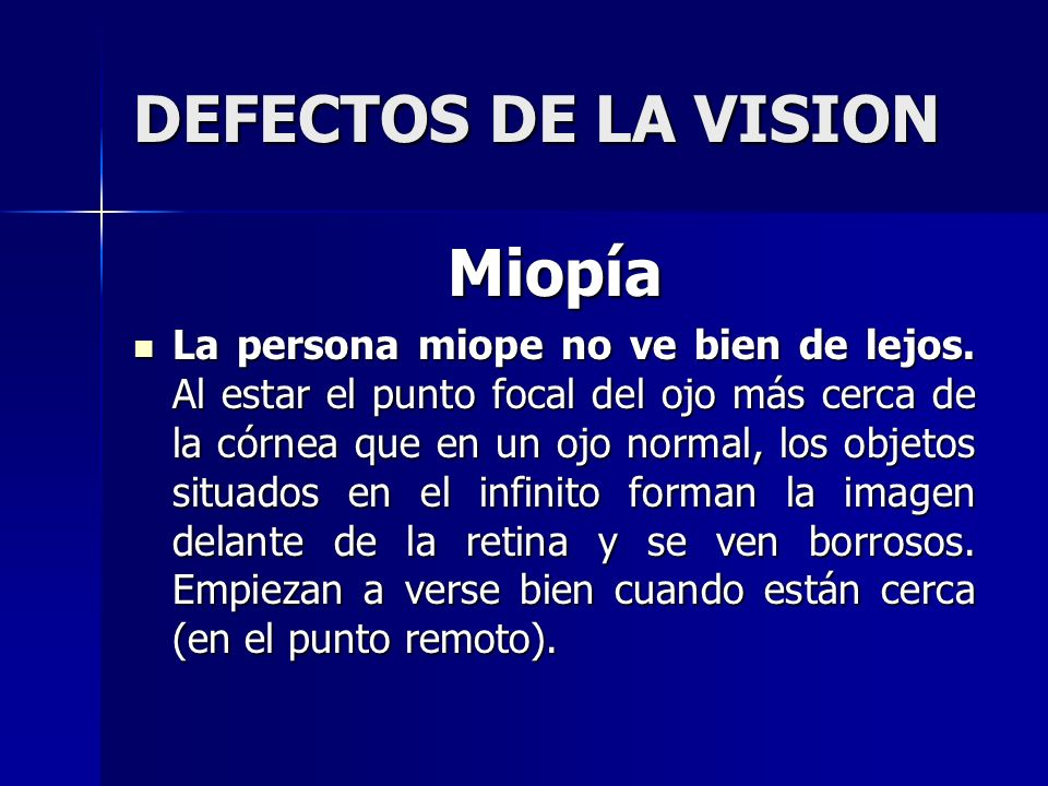 DEFECTOS DE LA VISION Miopía