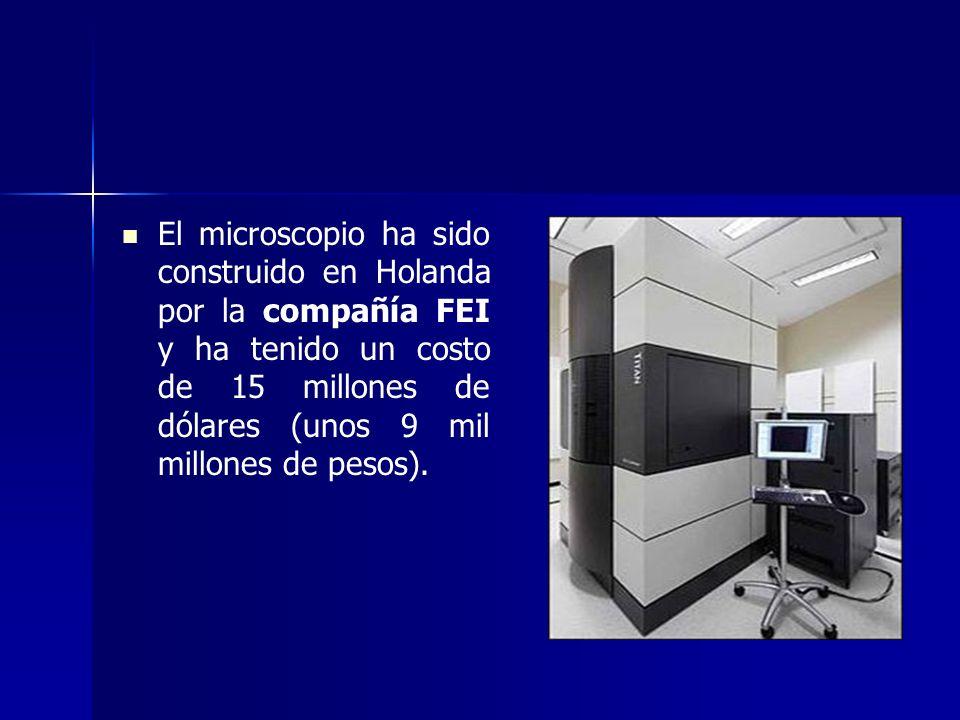 El microscopio ha sido construido en Holanda por la compañía FEI y ha tenido un costo de 15 millones de dólares (unos 9 mil millones de pesos).