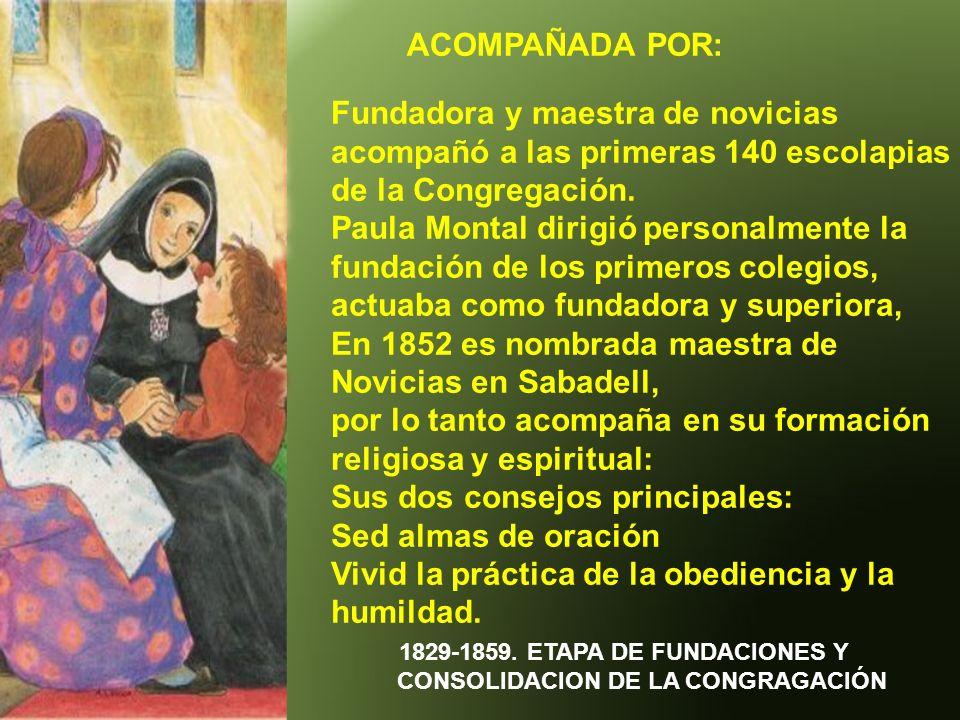 1829-1859. ETAPA DE FUNDACIONES Y CONSOLIDACION DE LA CONGRAGACIÓN