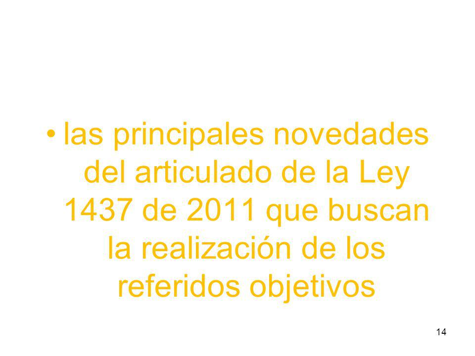 las principales novedades del articulado de la Ley 1437 de 2011 que buscan la realización de los referidos objetivos