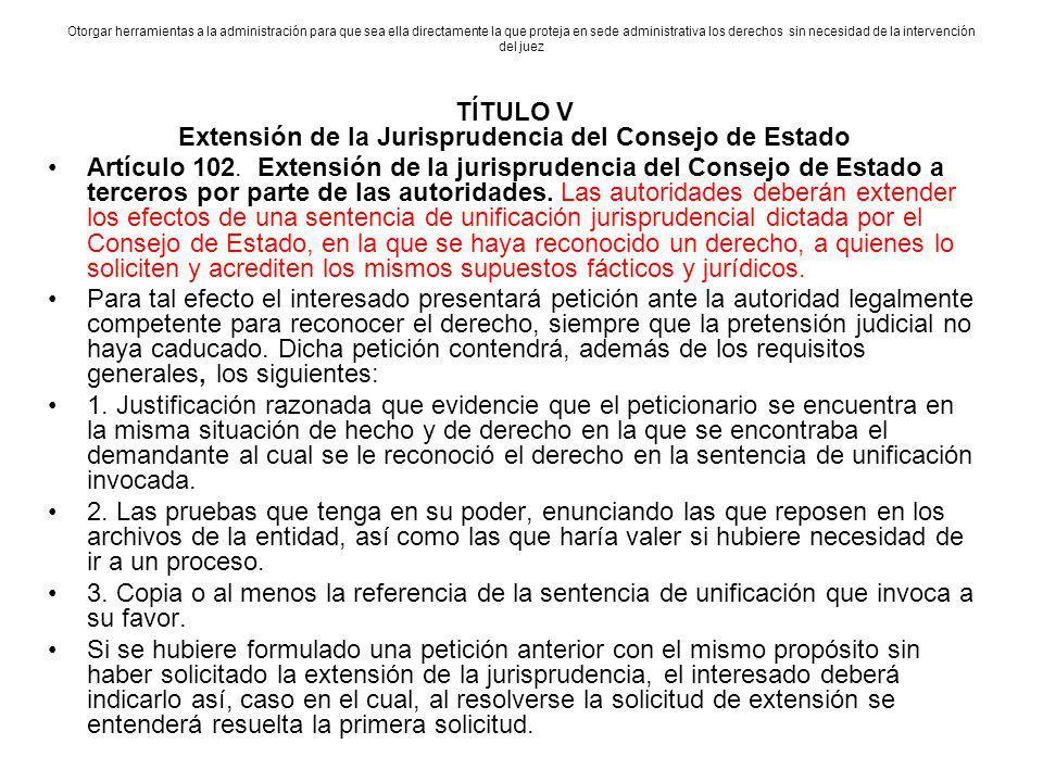 TÍTULO V Extensión de la Jurisprudencia del Consejo de Estado