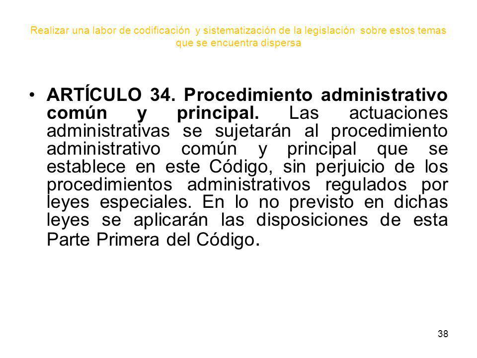 Realizar una labor de codificación y sistematización de la legislación sobre estos temas que se encuentra dispersa
