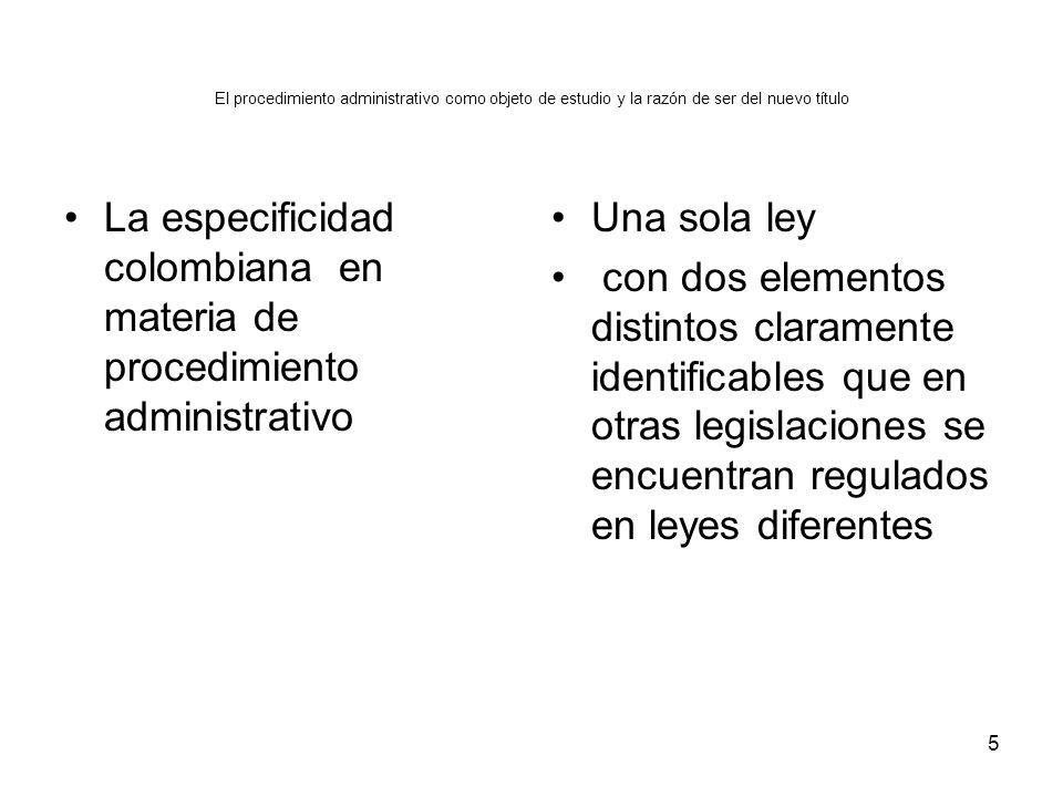 La especificidad colombiana en materia de procedimiento administrativo
