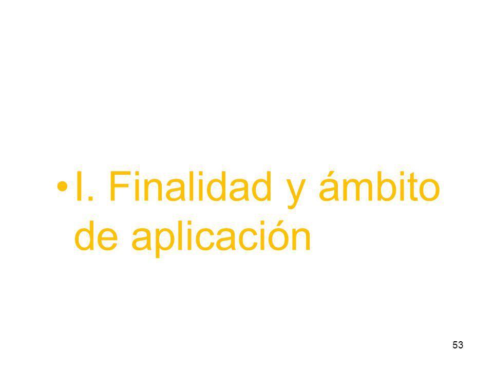 I. Finalidad y ámbito de aplicación