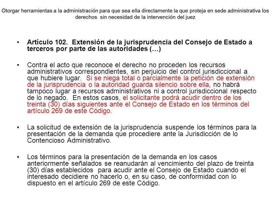 Artículo 102. Extensión de la jurisprudencia del Consejo de Estado a terceros por parte de las autoridades (…)
