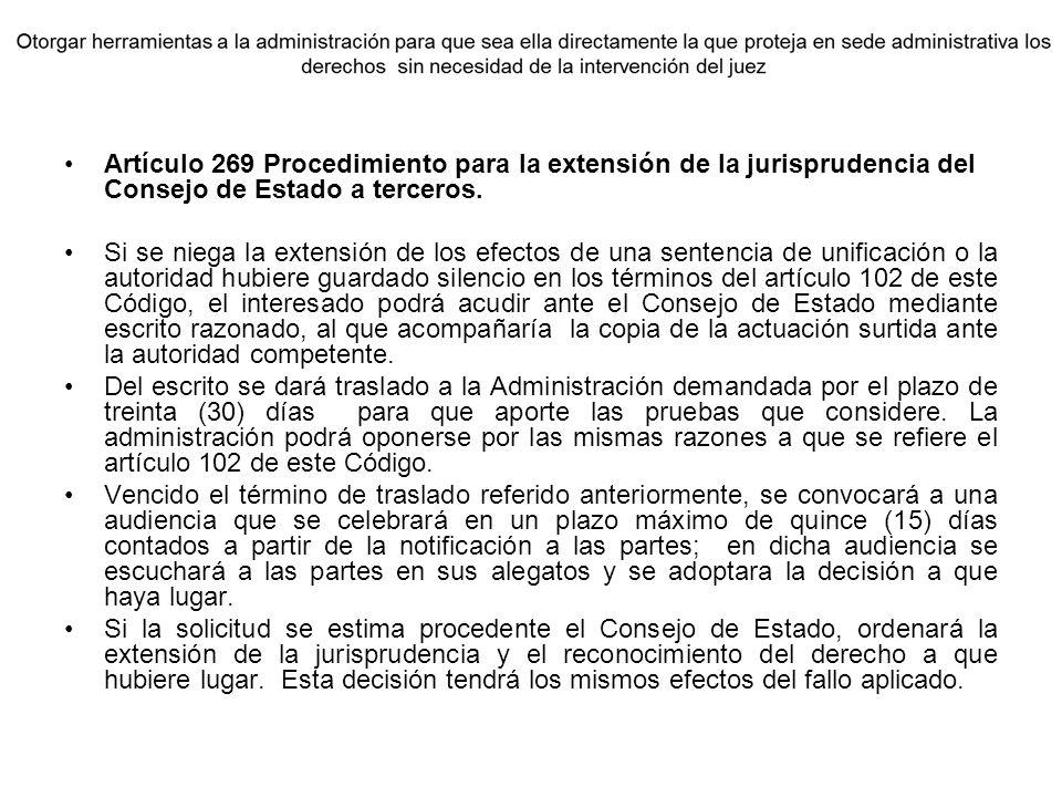 Artículo 269 Procedimiento para la extensión de la jurisprudencia del Consejo de Estado a terceros.