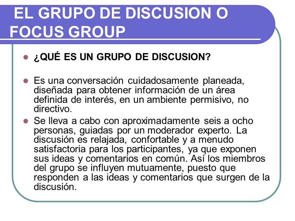 EL GRUPO DE DISCUSION O FOCUS GROUP