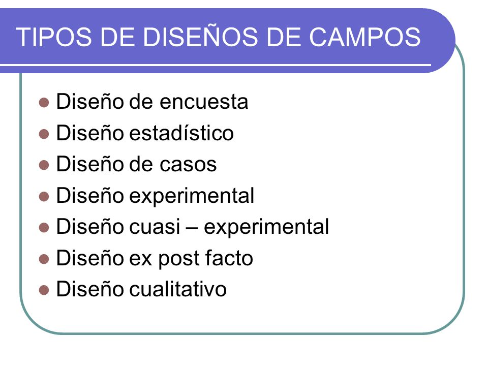 TIPOS DE DISEÑOS DE CAMPOS