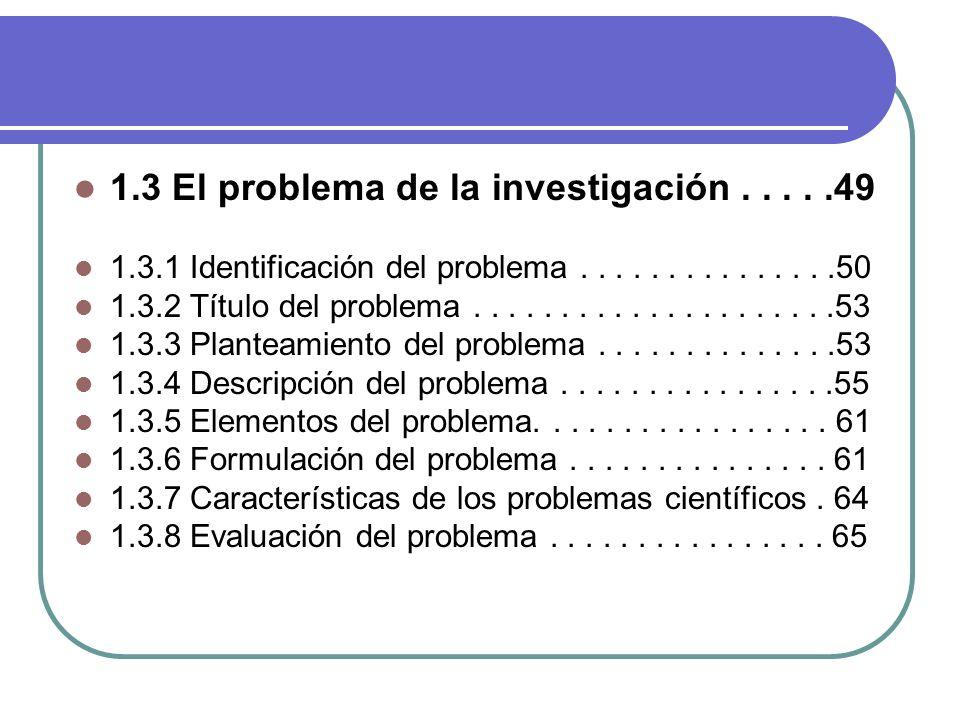 1.3 El problema de la investigación . . . . .49