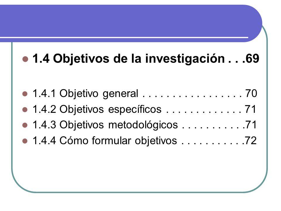 1.4 Objetivos de la investigación . . .69