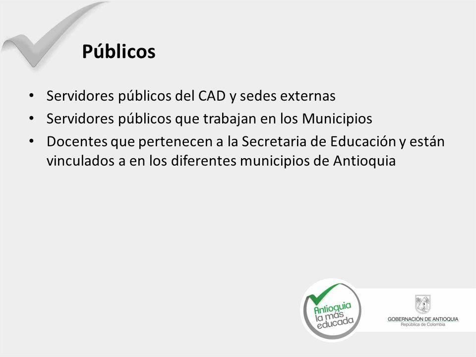 Públicos Servidores públicos del CAD y sedes externas