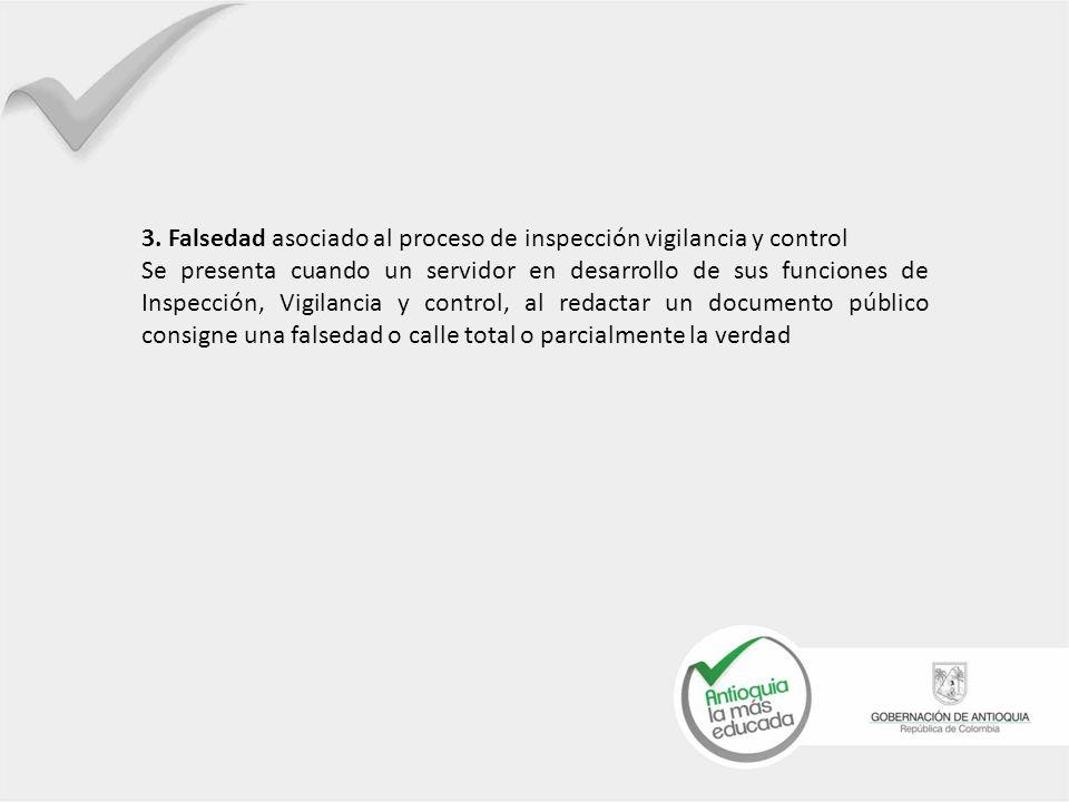 3. Falsedad asociado al proceso de inspección vigilancia y control
