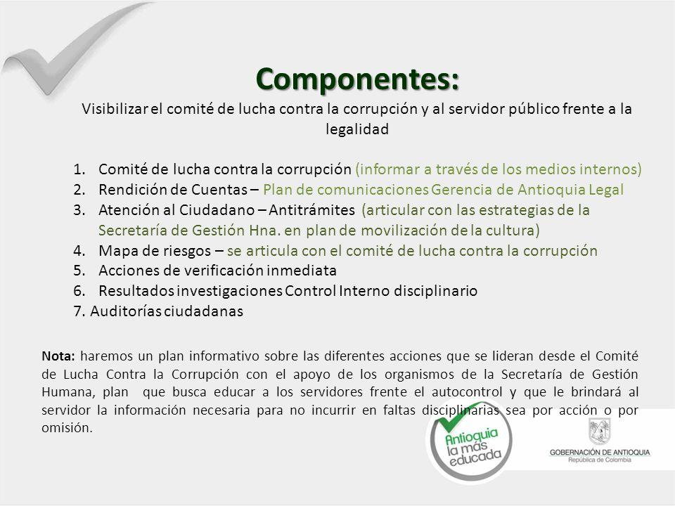 Componentes: Visibilizar el comité de lucha contra la corrupción y al servidor público frente a la legalidad.