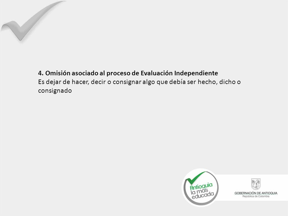 4. Omisión asociado al proceso de Evaluación Independiente