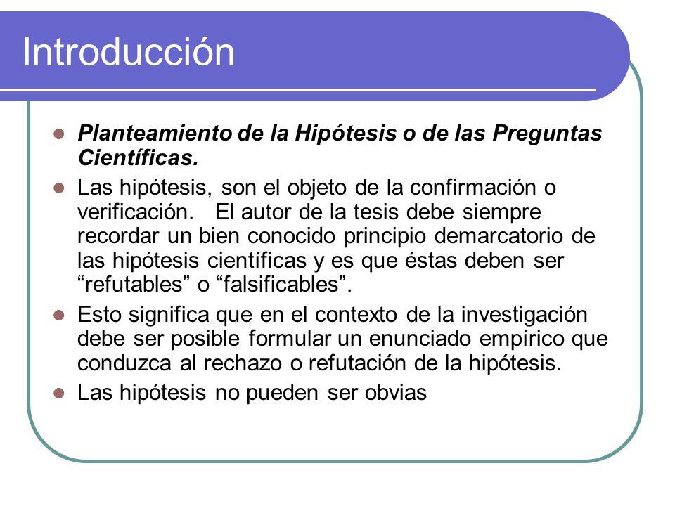 Introducción Planteamiento de la Hipótesis o de las Preguntas Científicas.