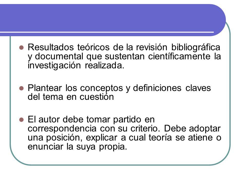 Resultados teóricos de la revisión bibliográfica y documental que sustentan científicamente la investigación realizada.