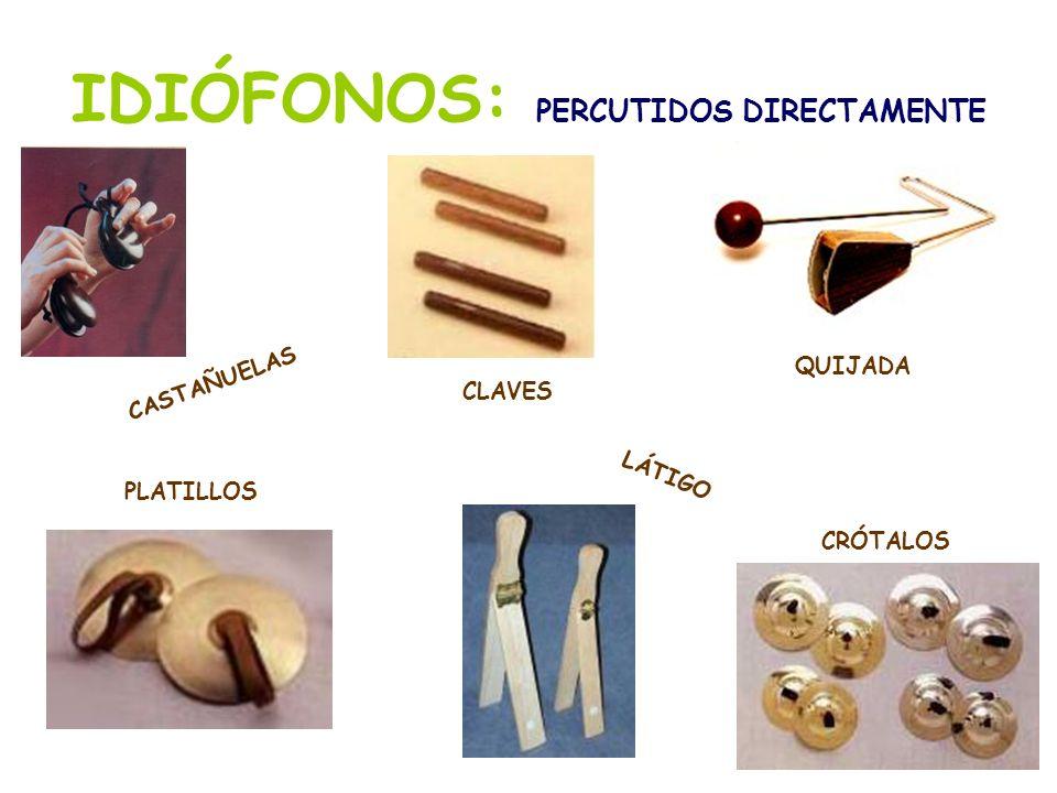 IDIÓFONOS: PERCUTIDOS DIRECTAMENTE