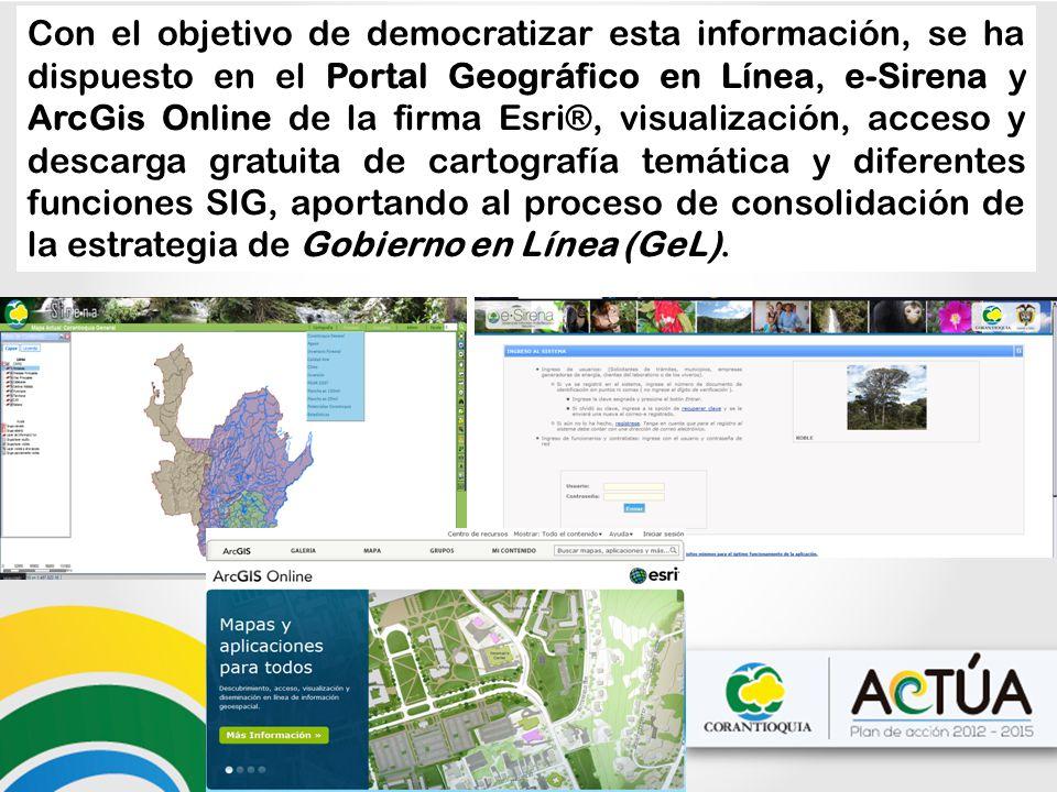 Con el objetivo de democratizar esta información, se ha dispuesto en el Portal Geográfico en Línea, e-Sirena y ArcGis Online de la firma Esri®, visualización, acceso y descarga gratuita de cartografía temática y diferentes funciones SIG, aportando al proceso de consolidación de la estrategia de Gobierno en Línea (GeL).