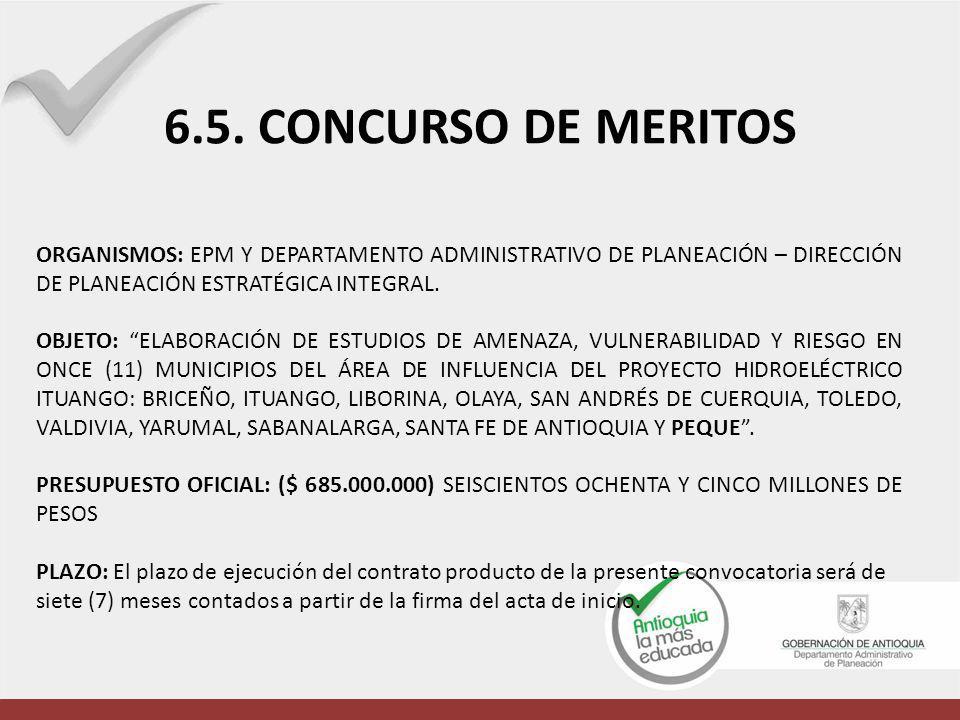 6.5. CONCURSO DE MERITOS ORGANISMOS: EPM Y DEPARTAMENTO ADMINISTRATIVO DE PLANEACIÓN – DIRECCIÓN DE PLANEACIÓN ESTRATÉGICA INTEGRAL.