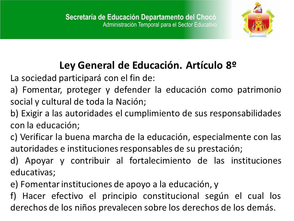 Ley General de Educación. Artículo 8º