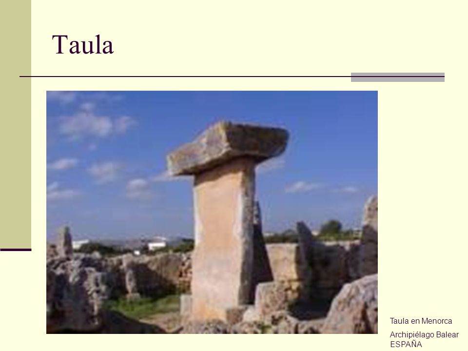 Taula Taula en Menorca Archipiélago Balear ESPAÑA