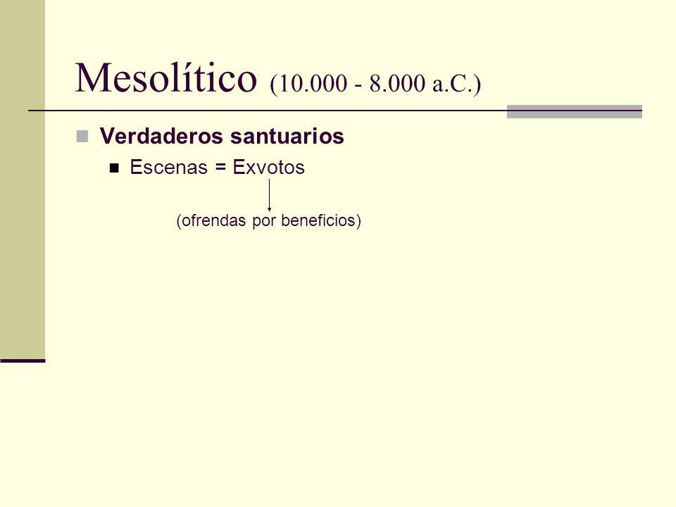 Mesolítico (10.000 - 8.000 a.C.) Verdaderos santuarios
