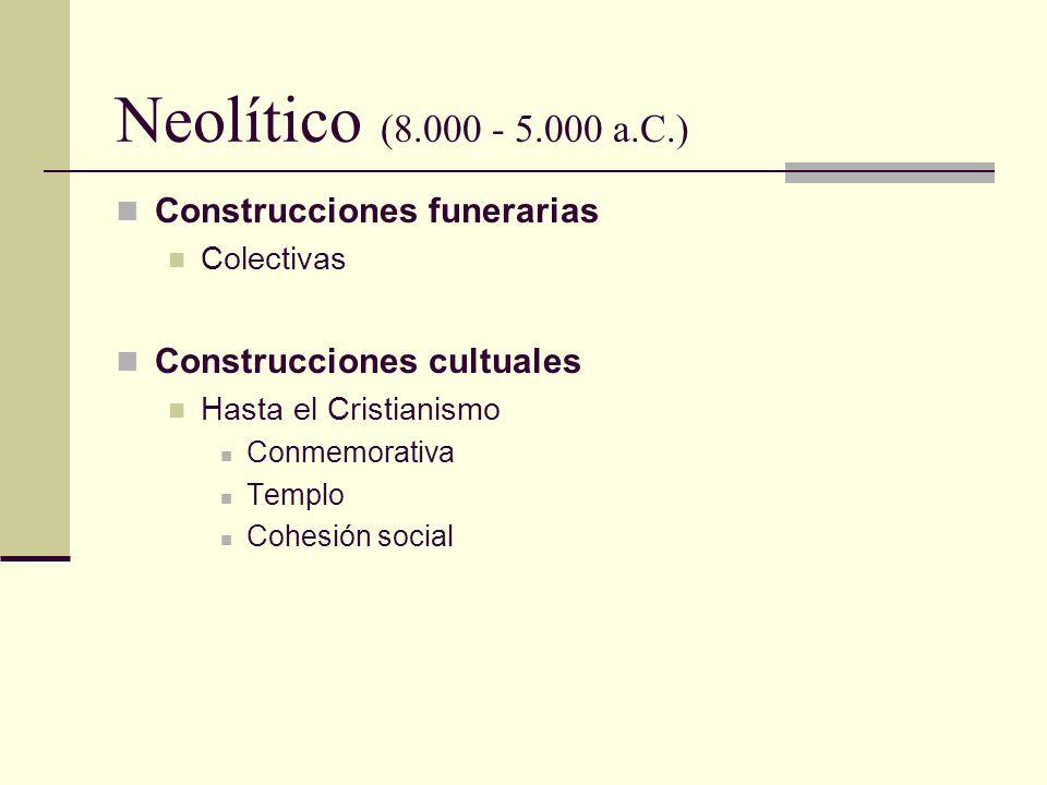 Neolítico (8.000 - 5.000 a.C.) Construcciones funerarias