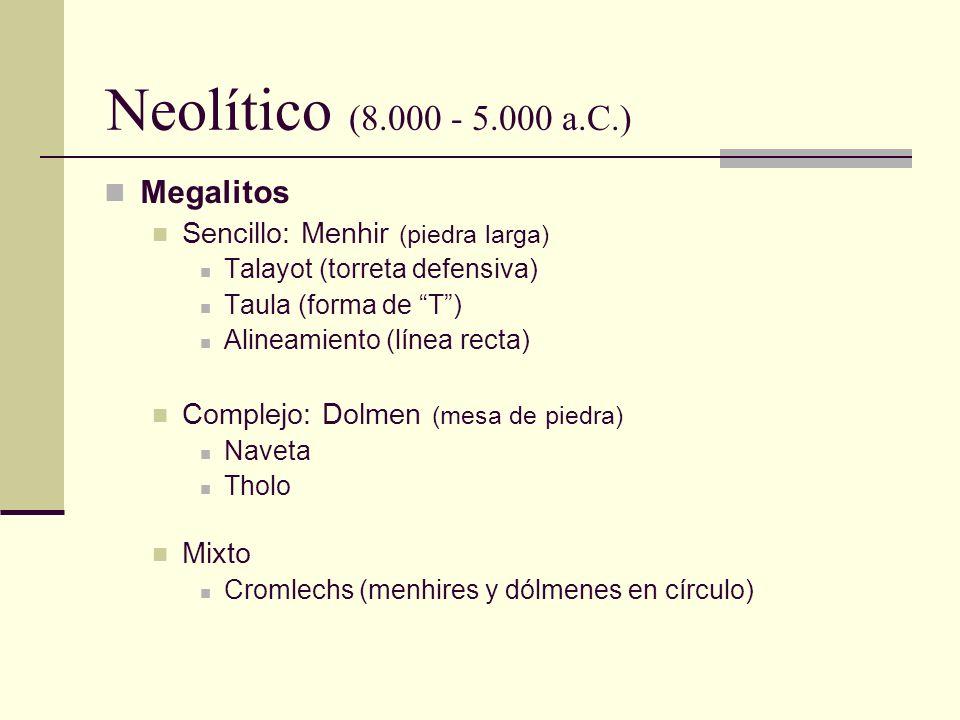 Neolítico (8.000 - 5.000 a.C.) Megalitos