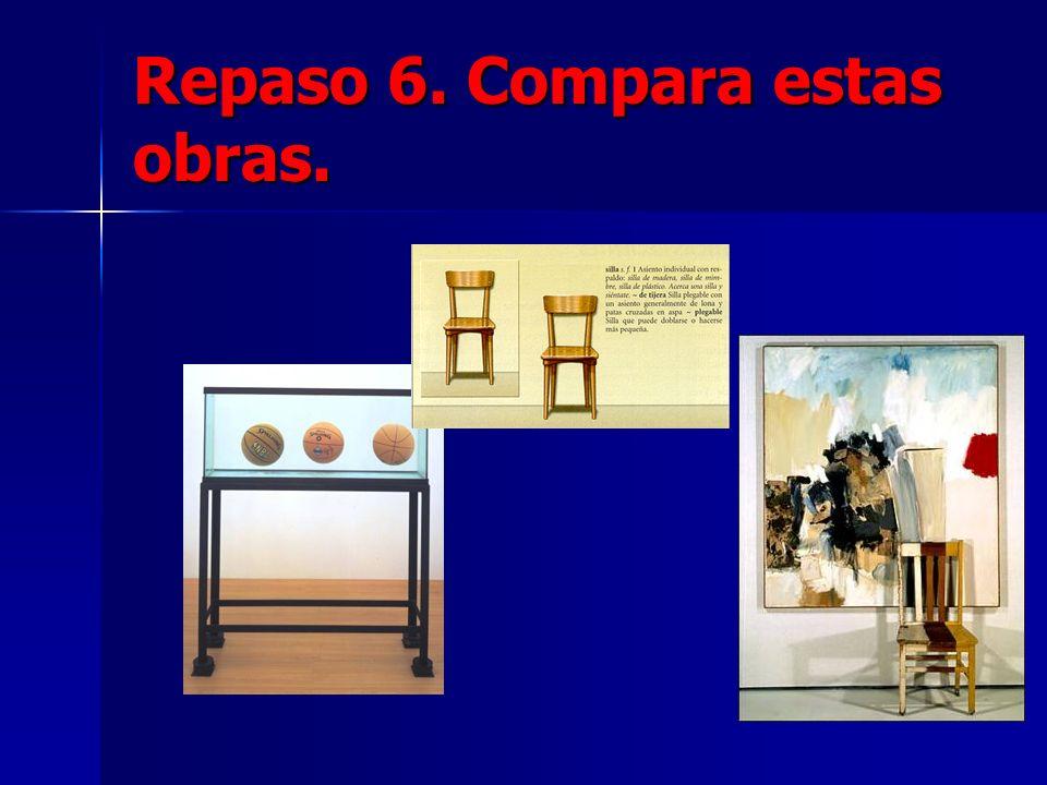 Repaso 6. Compara estas obras.