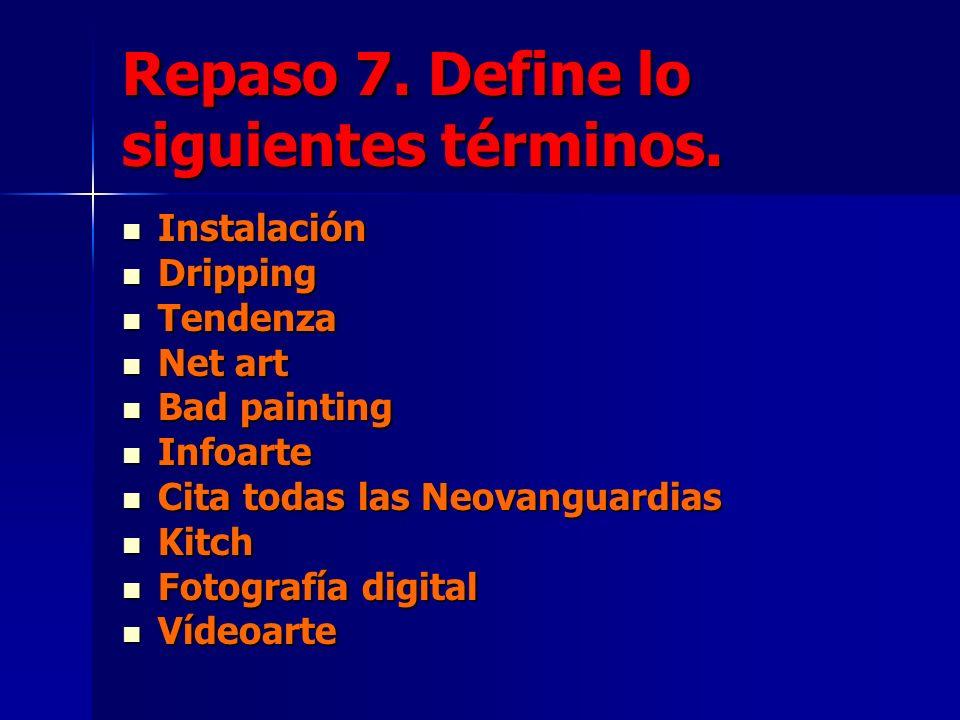 Repaso 7. Define lo siguientes términos.